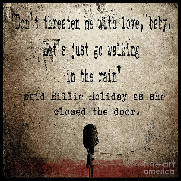 Wall Art - Painting - Said Billie Holiday by Cinema Photography
