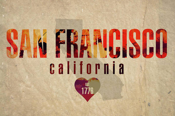 Wall Art - Mixed Media - San Francisco California City Love Established 1776 Series 002 by Design Turnpike