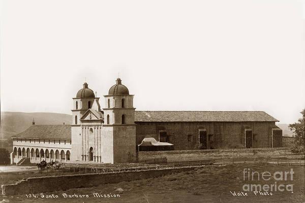 Photograph - Santa Barbara Mission Circa 1885 by California Views Archives Mr Pat Hathaway Archives