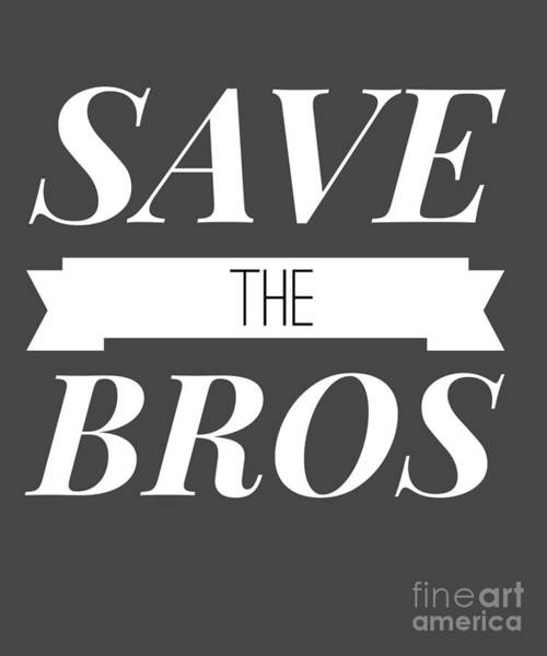 Lax Digital Art - Save The Bros Frat Guy by Mike G