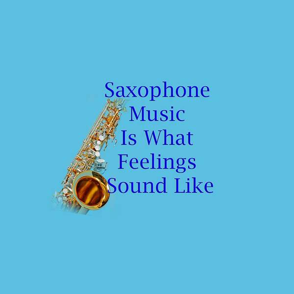 Wall Art - Photograph - Saxophone Is What Feelings Sound Like 5580.02 by M K Miller