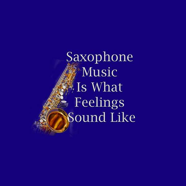 Wall Art - Photograph - Saxophone Is What Feelings Sound Like 5581.02 by M K Miller