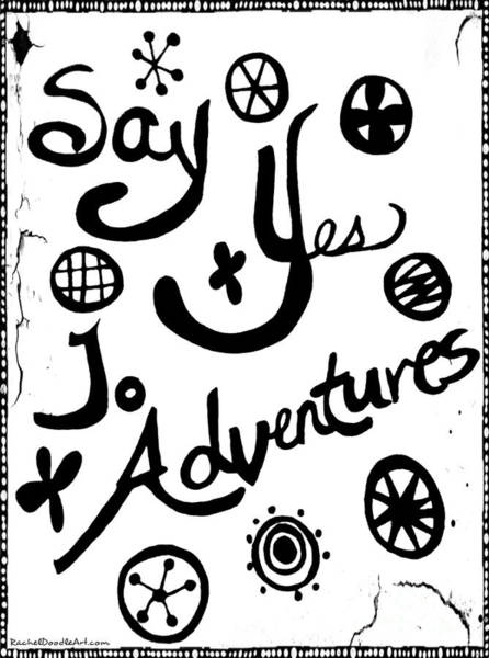 Drawing - Say Yes To Adventures by Rachel Maynard