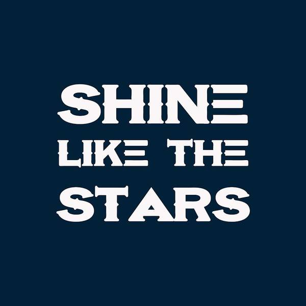 Mindset Wall Art - Painting - Shine Like The Stars - Motivational And Inspirational Quote 3 by Celestial Images