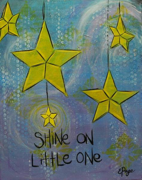 Painting - Shine On Little One by Emily Page