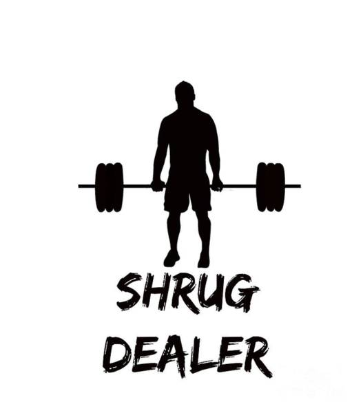 Powerlifting Digital Art - Shrug Dealer by Amanda Bryson