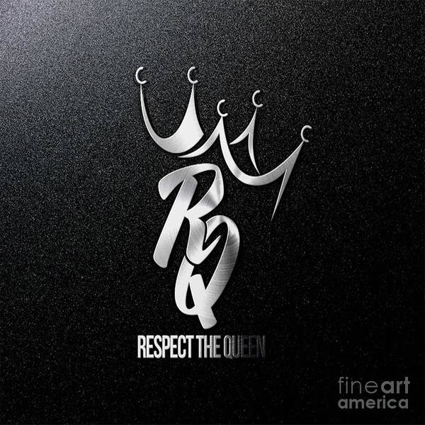 Wall Art - Digital Art - Signature Respect The Queen by Respect the Queen