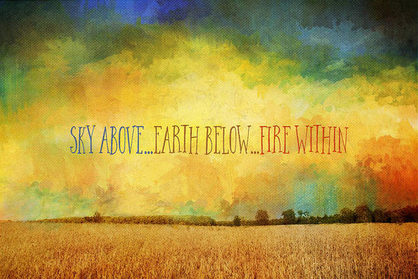 Painting - Sky Above Earth Below Fire Within Quote Farmland Landscape by Christina VanGinkel