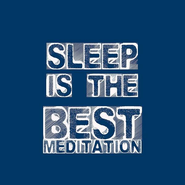 Mindset Wall Art - Painting - Sleep Is The Best Meditation - Dalai Lama - Life Inspirational Quote by Celestial Images