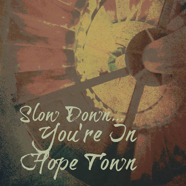 Town Square Digital Art - Slow Down You're In Hope Town V2 by Brandi Fitzgerald