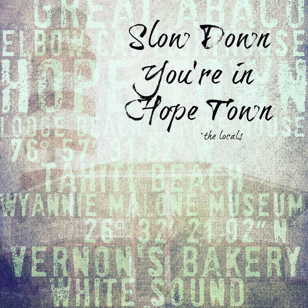 Town Square Digital Art - Slow Down You're In Hope Town V3 by Brandi Fitzgerald