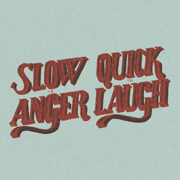 Quick Digital Art - Slow To Anger Quick To Laugh by Jessica Zint
