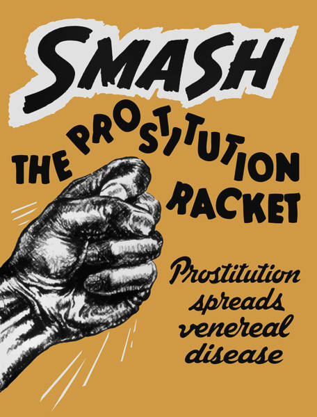 Spread Painting - Smash The Prostitution Racket - Vintage Health Poster - 1942 by War Is Hell Store