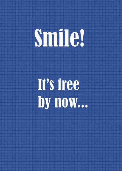 Digital Art - Smile It Is Free By Now by Laura Greco