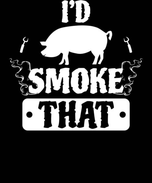 Barbeque Digital Art - Smoke That Pig Griller Bbq Barbecue Gift by Michael S