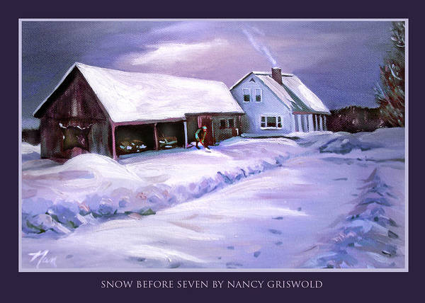 Painting - Snow Before Seven by Nancy Griswold
