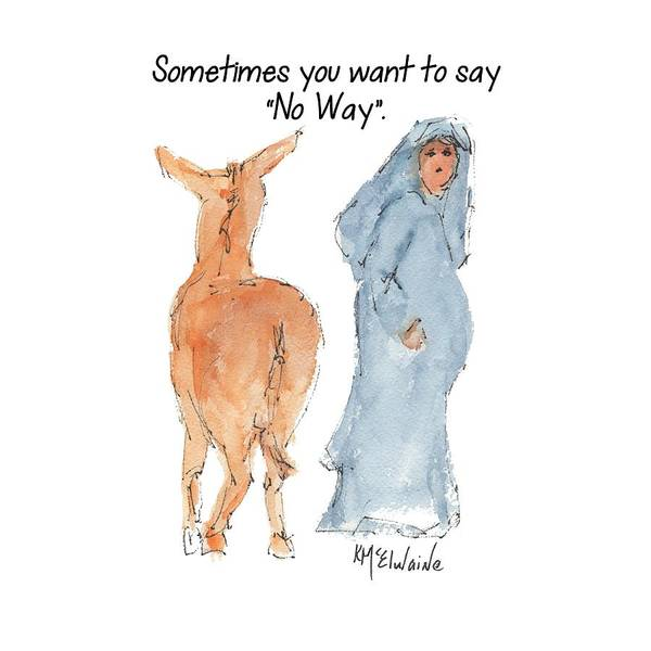 Painting - Sometimes You Want To Say No Way Christian Watercolor Painting By Kmcelwaine by Kathleen McElwaine