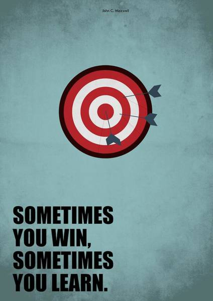 Wall Art - Digital Art - Sometimes You Win, Sometimes You Learn Quotes Poster by Lab No 4
