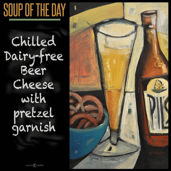 Painting - Soup Of The Day Poster - Beer Cheese by Tim Nyberg
