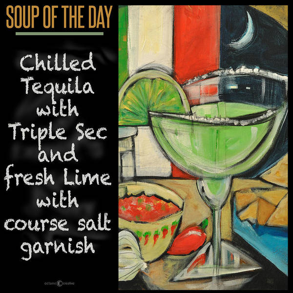 Painting - Soup Of The Day Poster Tequila Lime by Tim Nyberg