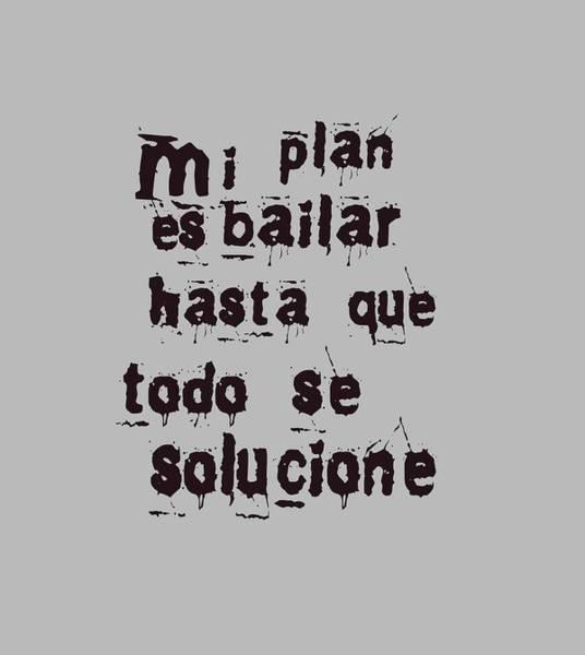 Bolivia Mixed Media - Spanish Plan De Baile - Plan To Dance by Hw