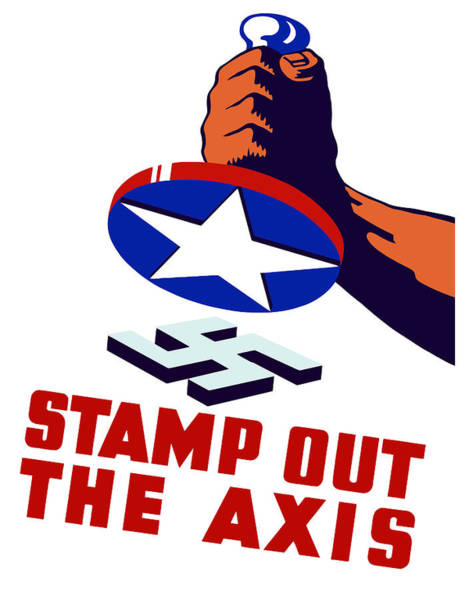 Wwii Mixed Media - Stamp Out The Axis by War Is Hell Store