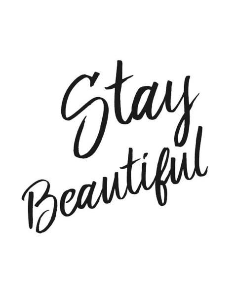 Beautiful Mixed Media - Stay Beautiful by Studio Grafiikka