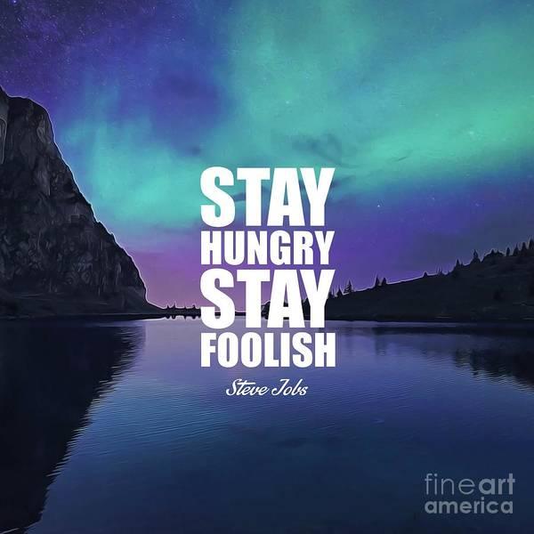 I Phone Case Mixed Media - Stay Hungry Stay Foolish by Silva Lara