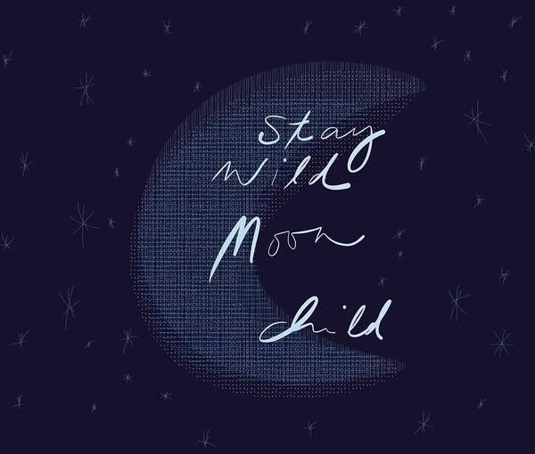 Digital Art - Stay Wild Moon Child by Marianna Mills