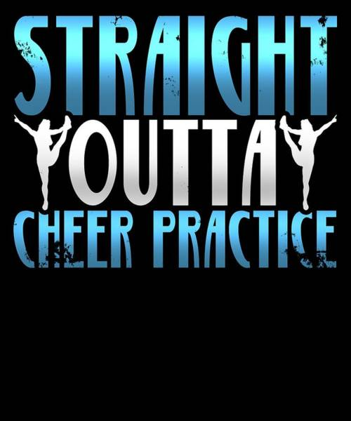 Cheerleaders Digital Art - Straight Outta Cheer Practice by Sourcing Graphic Design