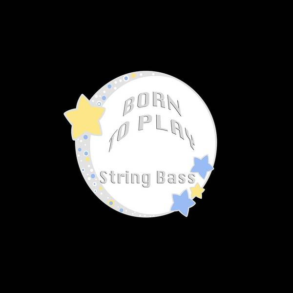 Photograph - String Bass Born To Play String Bass 5689.02 by M K Miller