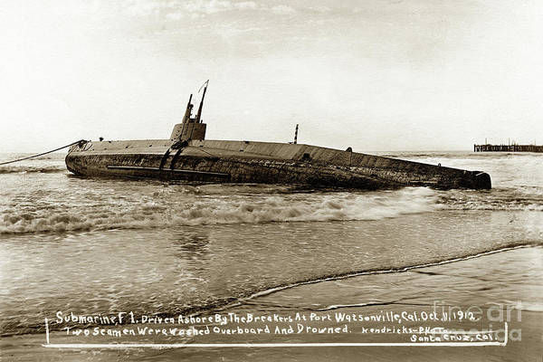 Photograph - Submarine F-1 Driven Ashore By Breakers, At Port On Visit For 3ed Apple Annual Oct.  1912 by California Views Archives Mr Pat Hathaway Archives