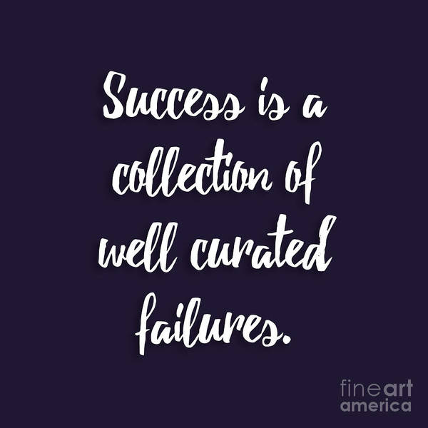 Office Digital Art - Success Is A Collection Of Well Curated Failures by L Bee