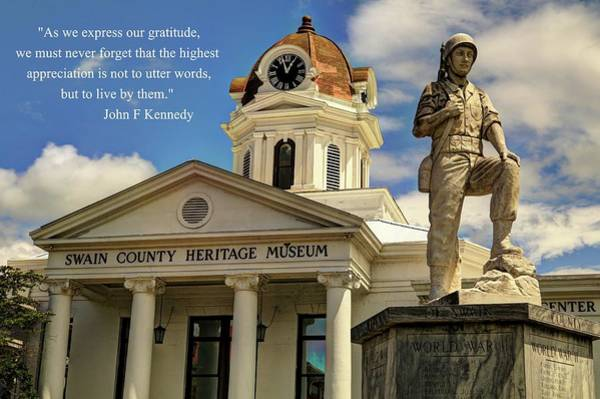Photograph - Swain County Heritage Museum Bryson City War Memorial With Quote   by Carol Montoya