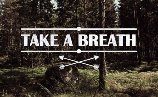 Breath Photograph - Take A Breath by Nicklas Gustafsson