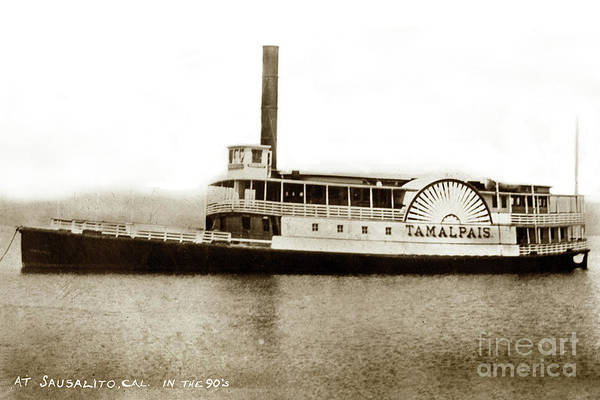 Photograph - Tamalpais Side-wheel Passenger Ferry At Sausalito, Cal. In The 1 by California Views Archives Mr Pat Hathaway Archives