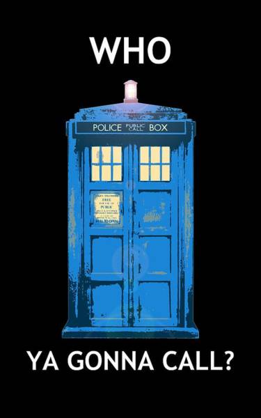 Digital Art - Tardis - Who Ya Gonna Call by Richard Reeve