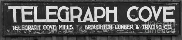 Photograph - Telegraph Cove British Columbia Sign Black And White by Adam Jewell