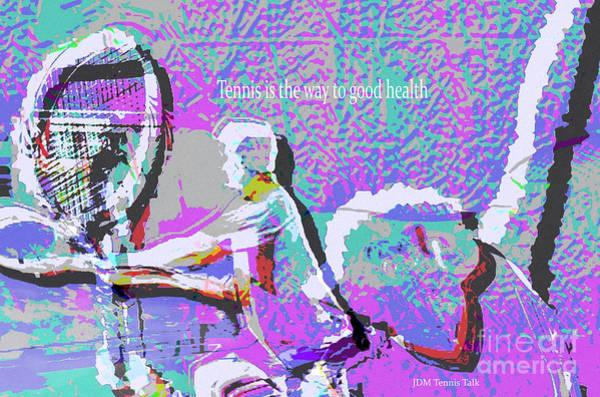 Backhand Digital Art - Tennis Is The Way by JeanDarcel Michel