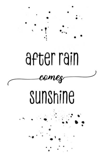 Life After Life Wall Art - Digital Art - Text Art After Rain Comes Sunshine by Melanie Viola