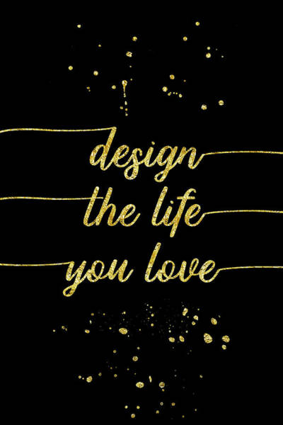 Wall Art - Digital Art - Text Art Gold Design The Life You Love  by Melanie Viola