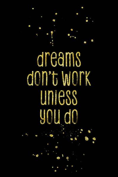 Work Of Art Digital Art - Text Art Gold Dreams Dont Work Unless You Do by Melanie Viola