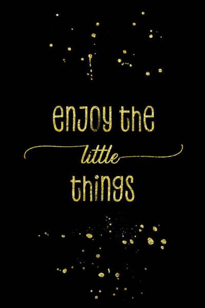 Wall Art - Digital Art - Text Art Gold Enjoy The Little Things by Melanie Viola