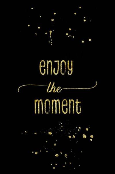 Wall Art - Digital Art - Text Art Gold Enjoy The Moment by Melanie Viola