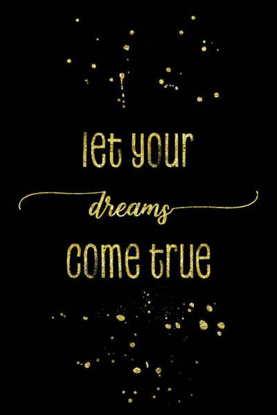 Wall Art - Digital Art - Text Art Gold Let Your Dreams Come True by Melanie Viola