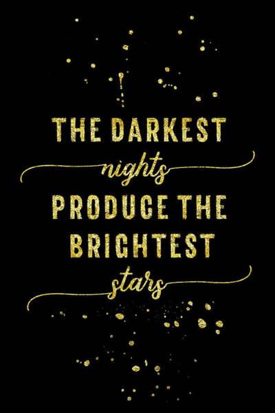 Wall Art - Digital Art - Text Art Gold The Darkest Nights Produce The Brightest Stars by Melanie Viola