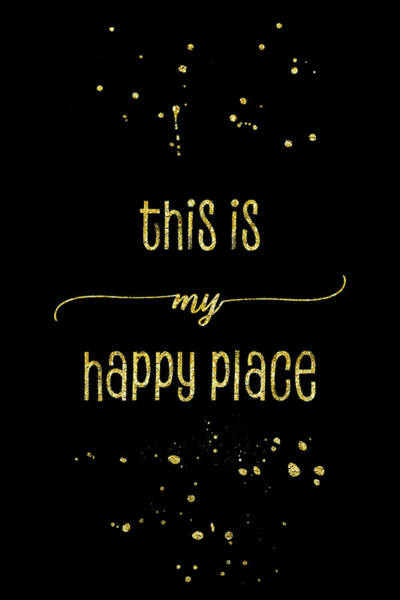 Psychology Digital Art - Text Art Gold This Is My Happy Place by Melanie Viola