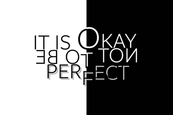 Yourself Digital Art - Text Art It Is Okay Not To Be Perfect by Melanie Viola