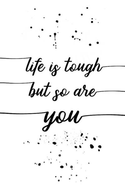 Psychology Digital Art - Text Art Life Is Tough But So Are You by Melanie Viola