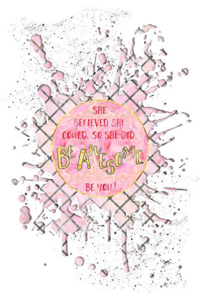 Great White Way Digital Art - Text Art She Believed - Rose/white Splashes by Melanie Viola